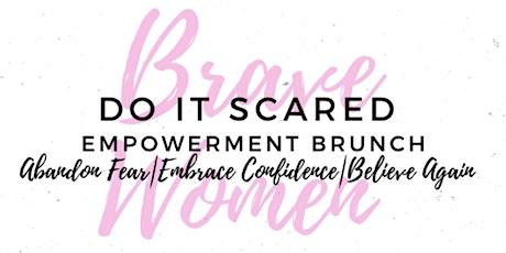 Do It Scared: Women's Empowerment Brunch tickets