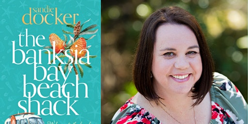 Author  event: The Banksia Bay beach shack by Sandie Docker - Forster