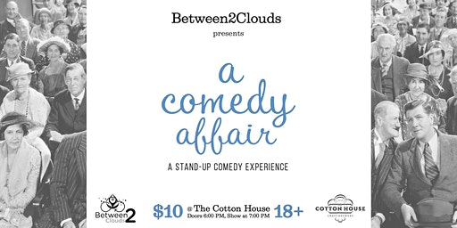 A Comedy Affair @The Cotton House in Cary