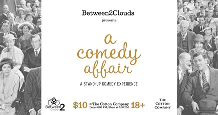 A Comedy Affair @The Cotton Company in Wake Forest tickets