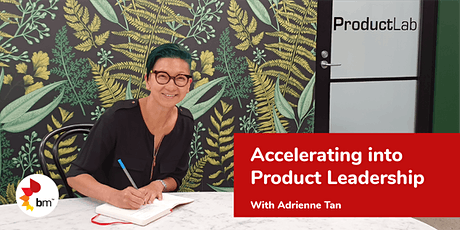 Accelerating Into Product Leadership tickets