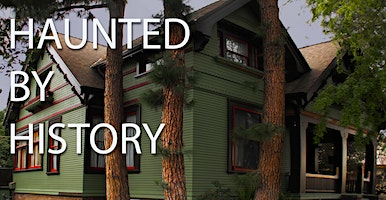 Haunted by History - Ghost Hunt at the Historic Harris House in Glendale