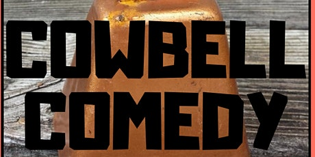Cowbell Comedy 10$ tickets