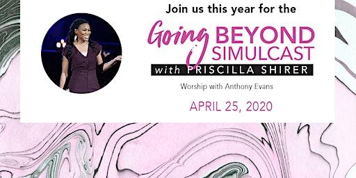 Going Beyond w/ Priscilla Shirer a Global Event