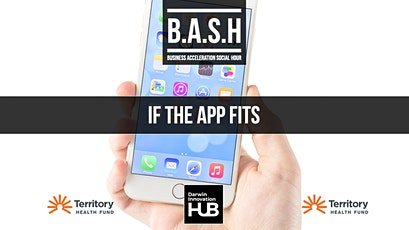 BASH - If the App Fits Sponsored by Territory Health Fund tickets