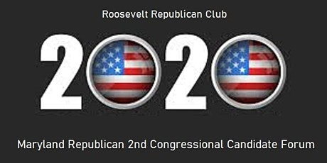 Maryland Republican 2nd District Congressional  Candidate Forum tickets
