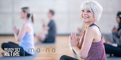 Ready, set, retire expo - Yoga Flow with Mana Studio tickets