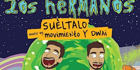 2os Hermanos & Soul Nice present: Suéltalo Sábado x Free Crib tickets