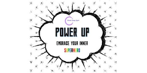 Power Up - Embrace Your Inner Superhero