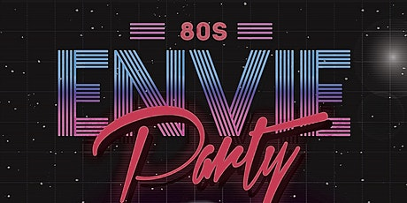 ENVIE! BACK TO THE 80'S tickets