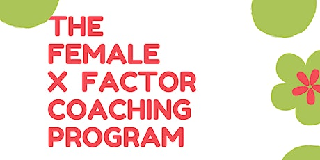 THE FEMALE X FACTOR COACHING PROGRAM   Five Sessions   Five Women tickets