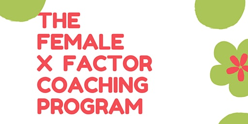 THE FEMALE X FACTOR COACHING PROGRAM | Five Sessions | Five Women