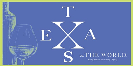 Texas vs. The World® (Spring Tasting & Release) tickets