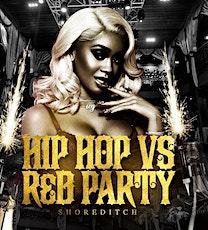 Hip Hop vs Rnb Party - Shoreditch tickets