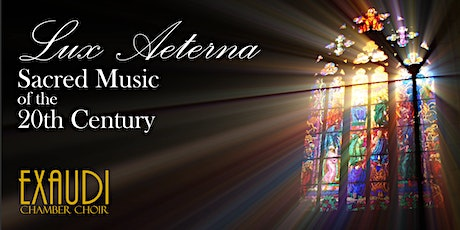 Lux Aeterna: Sacred Music of the 20th Century tickets