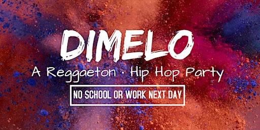 Dimelo - A Reggaeton • Hip Hop Party Presidents Day Weekend (DTLA)