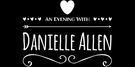 An Evening with Danielle Allen: Disasters in Dating tickets
