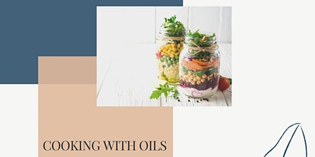 Cooking with Oils :: Nutrition + Wellness tickets