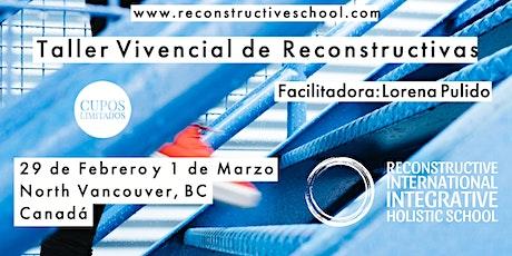 Taller Vivencial de Reconstructivas en Vancouver - Imparte Lorena Pulido entradas