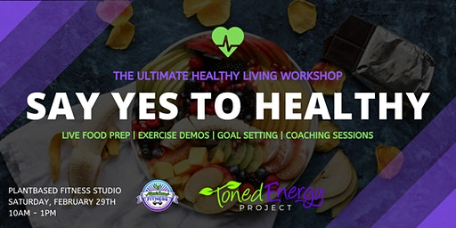 Say Yes to Healthy: Wellness Workshop