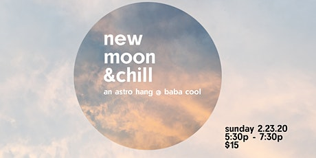 New Moon &Chill tickets