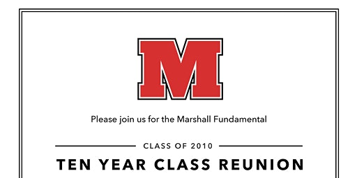 Marshall Fundamental Class of 2010 Ten Year Reunion