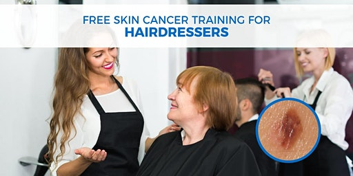 Skin Cancer Training for Hairdressers - Albury