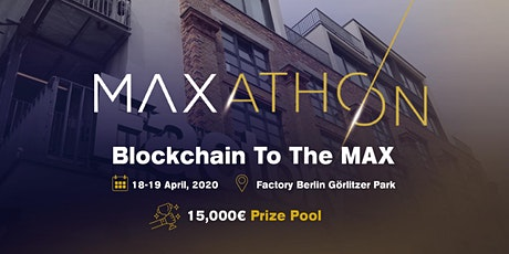 MAXathon - Blockchain to the MAX  tickets