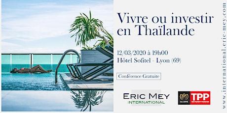Vivre ou investir en Thaïlande à Lyon billets
