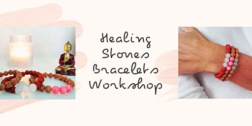 Healing Stones Bracelets Workshop