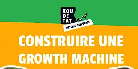 "Koudetat ""Anyone can Scale"" : Chap 2 - Ep5 (Construire une Growth machine) billets"
