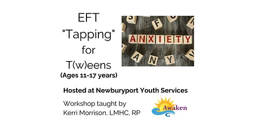 "EFT ""Tapping"" for T(w)eens (Ages 11-17 years)"