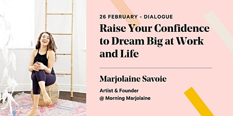 Raise Your Confidence to Dream Big at Work and Life tickets