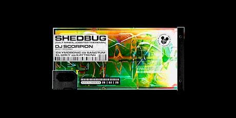 FANTÆSIA 》Shedbug [Salt Mines / GER] & DJ Scorpion tickets