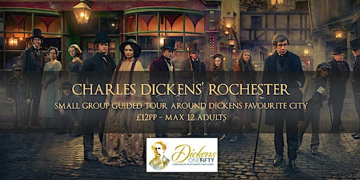DISCOVER DICKENS' ROCHESTER - 150th ANNIVERSARY GUIDED WALKING TOUR
