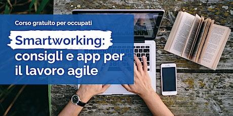 Smartworking:  consigli e app per  il lavoro agile biglietti