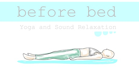 Before Bed - Sattva Yoga and Sound Journey - Gong, crystal bowls and more  tickets
