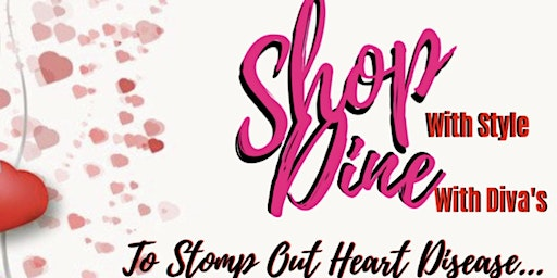 Shop with Styles and Dine with Divas to Stomp out heart disease while getting your legal affairs in order!