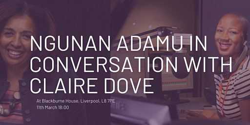 Ngunan Adamu in Conversation with Claire Dove
