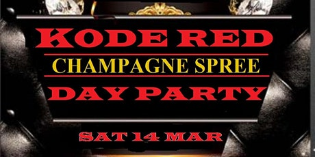"""KODE RED """"CHAMPAGNE SPREE"""" DAY PARTY & AFTER PARTY tickets"""