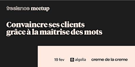 Freelance Meetup #17 - Convaincre ses clients grâce à la maîtrise des mots billets