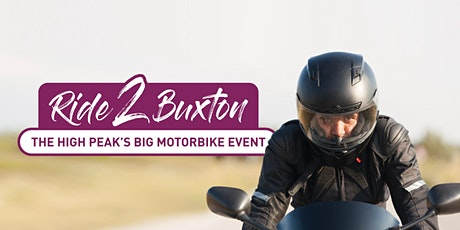 Ride 2 Buxton - The High Peak's Big Motorbike Event tickets