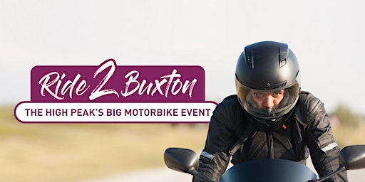Ride 2 Buxton - The High Peak's Big Motorbike Event
