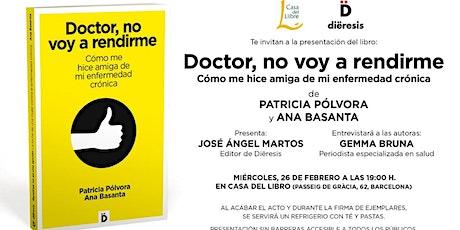"""Presentación del libro """"Doctor, no voy a rendirme"""" en la Casa del Libro (Barcelona) entradas"""