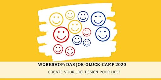 Workshop: Das Job- Glück-Camp 2020 -  Create Your Job, Design Your Life!