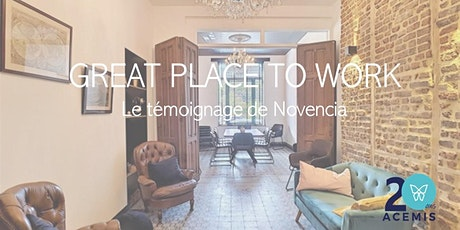 """Great Place to Work"" - Le témoignage de NOVENCIA billets"