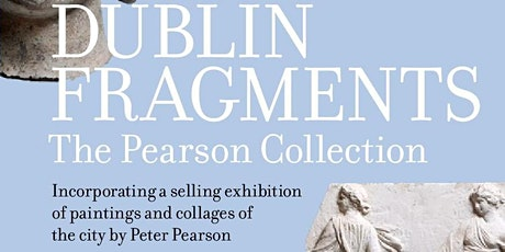 Young Irish Georgians: Tour of 'Dublin Fragments: The Pearson Collection' tickets