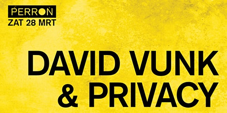 David Vunk & Privacy tickets