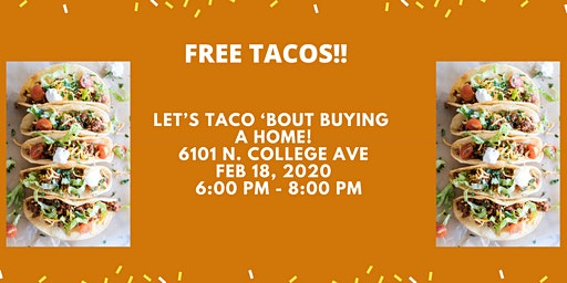 Let's taco 'bout buying  a home!