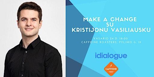 Make a change su Kristijonu Vasiliausku